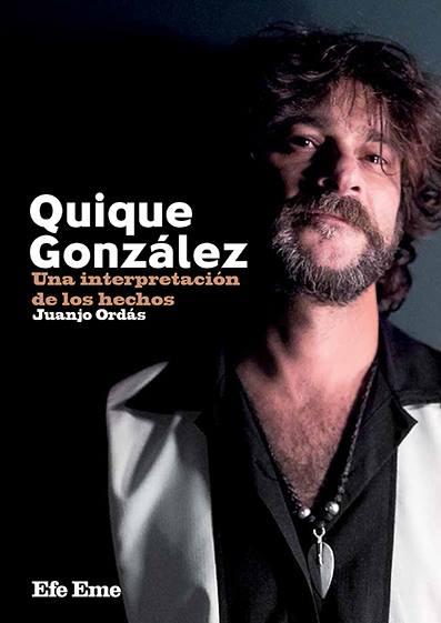 """Portada """"Una interpretación de los hechos. Quique González"""" por Juanjo Ordás"""